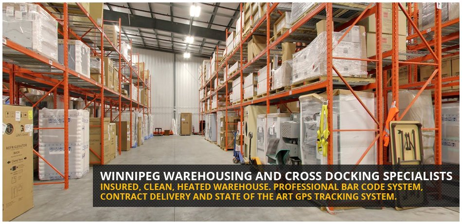 Winnipeg Warehousing and Cross Docking Specialists. Insured, clean, heated warehouse. Professional bar code system, contract delivery and state of the art GPS tracking system.